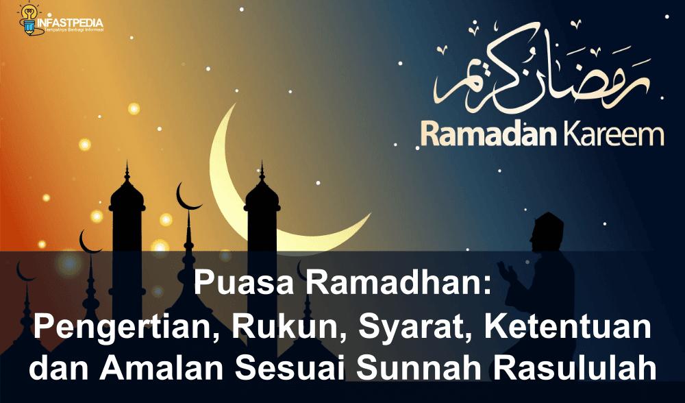 Puasa Ramadhan: Pengertian, Rukun, Syarat, Ketentuan dan Amalannya